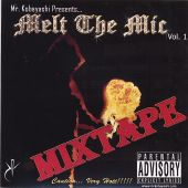 Melt the Mic Mixtape, Vol. 1