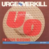 Urge Overkill - Positive Bleeding