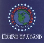 The Story of the Moody Blues... Legend of a Band