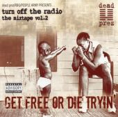 Turn off the Radio: The Mixtape, Vol. 2: Get Free or Die Tryin'