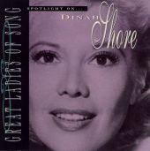 Spotlight on Dinah Shore [Great Ladies of Song]