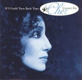 If I Could Turn Back Time: Greatest Hits [Geffen]