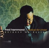 Fred Hammond, Fred Hammond & Radical for Christ - I Press