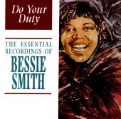 Do Your Duty: The Essential Recordings of Bessie Smith