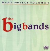 Rare V-Discs, Vol. 2: The Big Bands