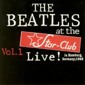 Live at Star Club 1962, Vol. 1