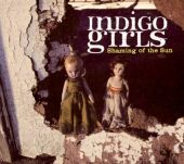 Indigo Girls - Shame on You