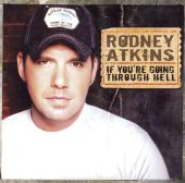 Rodney Atkins - If You're Going Through Hell (Before the Devil Even Knows)