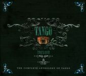 Tango Trilogy: The Complete Anthology of Tango