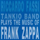 Tankio Band Plays the Music of Frank Zappa