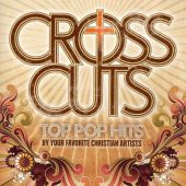 Crosscuts: Top Pop Hits Performed by Your Favorite Christian Artists