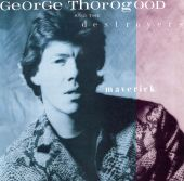 George Thorogood, George Thorogood & the Destroyers - I Drink Alone
