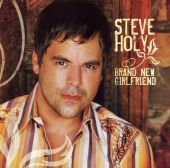 Steve Holy - Brand New Girlfriend