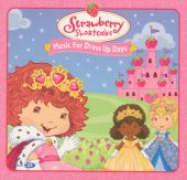 Strawberry Shortcake: Music for Dress Up Days