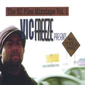 The Ez Files Mixxtape, Vol. 1: Watch for Ice on the Bridge