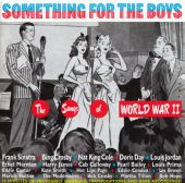 Something for the Boys: The Songs of World War II