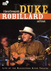 A Special Evening With Duke Robillard and Friends: Live At The Blackstone River Theatre