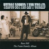 The Famn Damily Album: Things Better Left Unsaid
