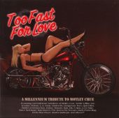 Too Fast for Love: A Millenium Tribute to Motley Crue