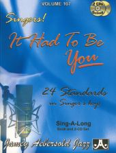 It Had To Be You: 24 Standards In Singer's Keys