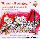 "85 & Still Swinging...Stephane Grappelli ""Live"" at Carnegie Hall: The 85th Birthday Con"