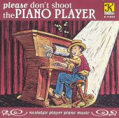 Please Don't Shoot the Piano Player (Nostalgic Player Piano Music)