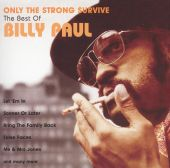 Only the Strong Survive: The Best of Billy Paul
