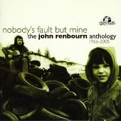 Nobody's Fault But Mine: The John Renbourn Anthology 1966-2005