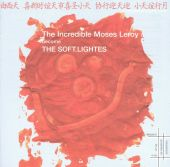 The Incredible Moses Leroy Become the Soft.Lightes