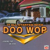It All Started with Doo Wop: Looking for an Echo