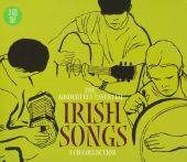 The Irish Songs: The Absolutely Essential 3 CD Collection