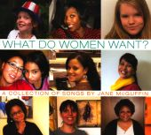 What Do Women Want? A Collection Of Songs By Jane McGuffin