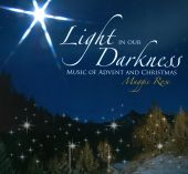 Light In Our Darkness: Music of Advent and Christmas