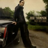 Josh Thompson - Way out Here