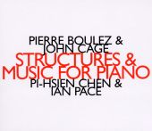 Pierre Boulez & John Cage: Structures & Music For Piano
