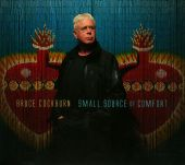 Small Source Of Comfort - Bruce Cockburn (Audio CD) UPC: 620638053621
