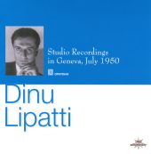 Dinu Lipatti: Studio Recordings 1950