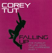 Falling Up: The Pursuit of Life, Love and Happiness, Pt. 1