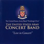 The United States Army Band: Live in Concert