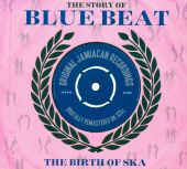 The Story Of Blue Beat: The Birth Of Ska