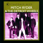 The Detroit Wheels, Mitch Ryder, Mitch Ryder & the Detroit Wheels - Devil with a Blue Dress On & Good Golly Miss Molly