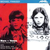 Michael Finnissy: Mars + Venus & Other Chamber Works