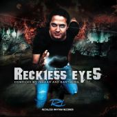 Reckless Eyes: Compiled by Ishaan & Earthling