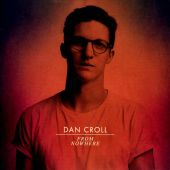 Dan Croll - From Nowhere [Baardsen Remix]