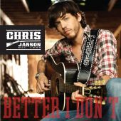 Chris Janson - Better I Don't