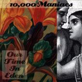 10,000 Maniacs - Candy Everybody Wants