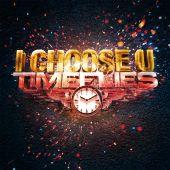Timeflies - I Choose U
