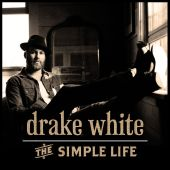Drake White - The Simple Life