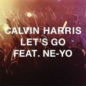 Calvin Harris, Ne-Yo - Let's Go [Radio Edit]