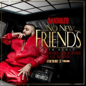 DJ Khaled, Drake, Lil Wayne, Rick Ross - No New Friends [SFTB Remix]